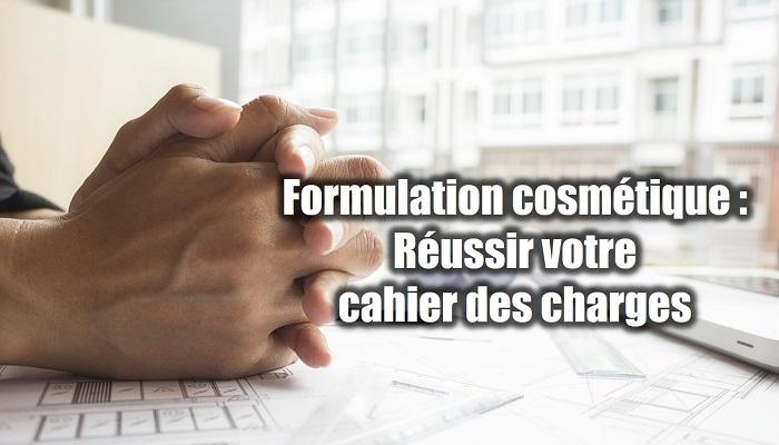 Formulation cosmétique : cahier des charges